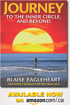 Journey to the Inner Circle and Beyone - Blaise Eagleheart